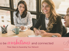 How to be Ambitious and Stay Connected