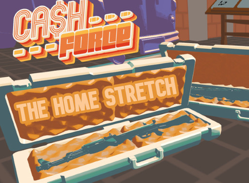 Cash Force: The Home Stretch
