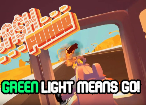 Cash Force: Greenlight means GO!