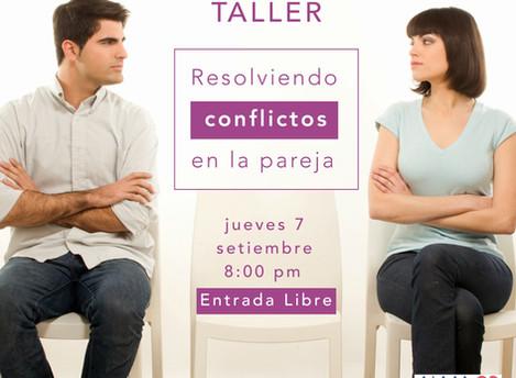 Taller: Resolviendo conflictos en la pareja - 7 de Setiembre