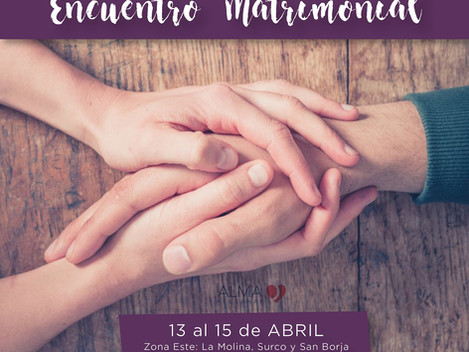 Encuentro Matrimonial ALMA 2018 - 13 al 15 de Abril