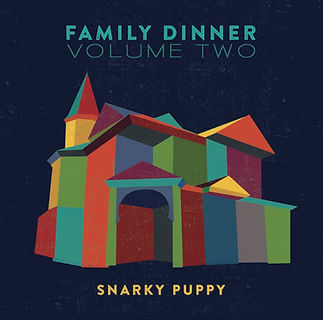 Snarky Puppy - Family Dinner Vol. 2