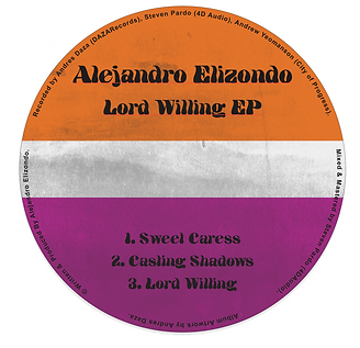 Alejandro Elizondo - Lord Willing EP