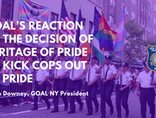 GOAL's Reaction to the Heritage of Pride's Decision  to Kick Cops Out Of Pride