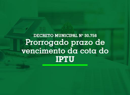Decreto Municipal n° 32.756: Prorrogado prazo de vencimento da cota do IPTU