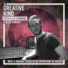 24. Why a Human Touch is So Important in Mixing Music with Alex Emrich