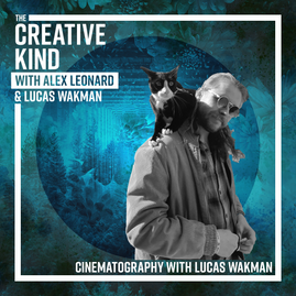 05. Learning about Cinematography with Lucas Wakman