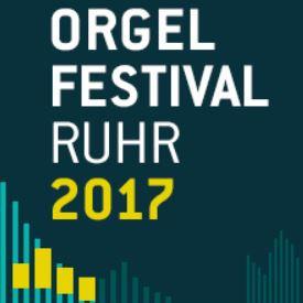 Orgel Festival Ruhr 2017