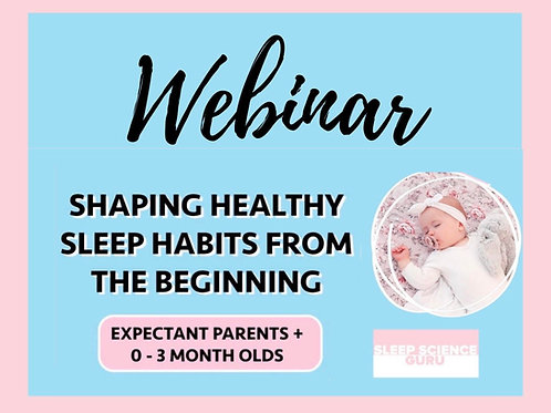 WEBINAR: Shaping Healthy Sleep Habits From the Beginning (0-3 months)