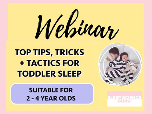 Webinar: Top Tips, Tricks & Tactics for Toddler Sleep (2-4 year olds)