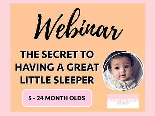 WEBINAR: The Secret o Having a Great Little Sleeper (5-24 months)