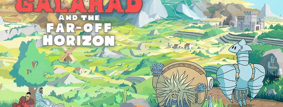 Galahad and the Far Off Horizon