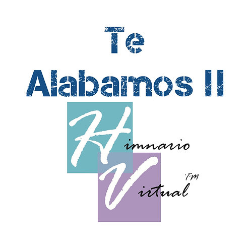 HimnarioVirtual - TE ALABAMOS II