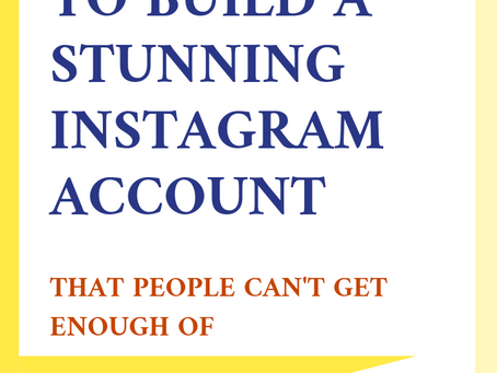 7 Easy Steps to Build a Stunning Instagram Account