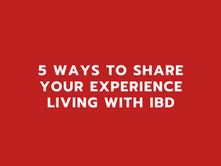 5 Ways to Share Your Experience Living With IBD