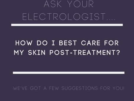 How do I best care for my skin post-electrolysis treatment?