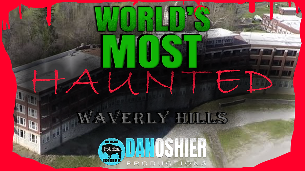 Buffalo, NY Drone Specialist/ Video Producer Dan Oshier's Video Production at Waverly Hills Sanatorium, Louisville, Kentucky - Waverly Hills Documentary