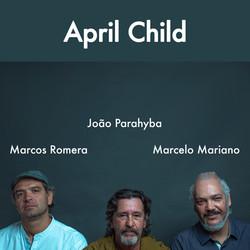 April Child - João Parahyba, Marcelo Mariano e Marcos Romera