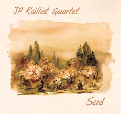 JP Raillot Quartet - Sud