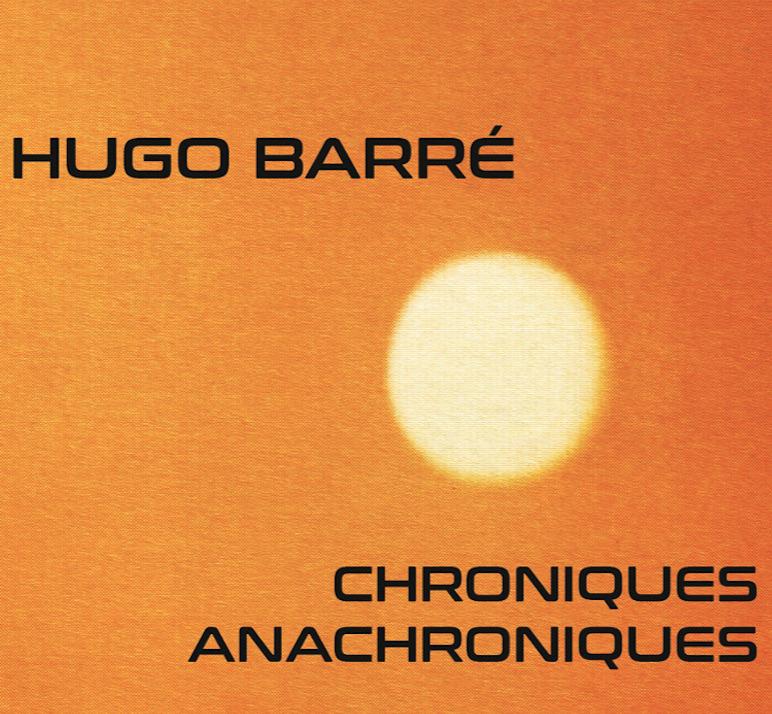 Hugo Barré - Chroniques Anachroniques_ed