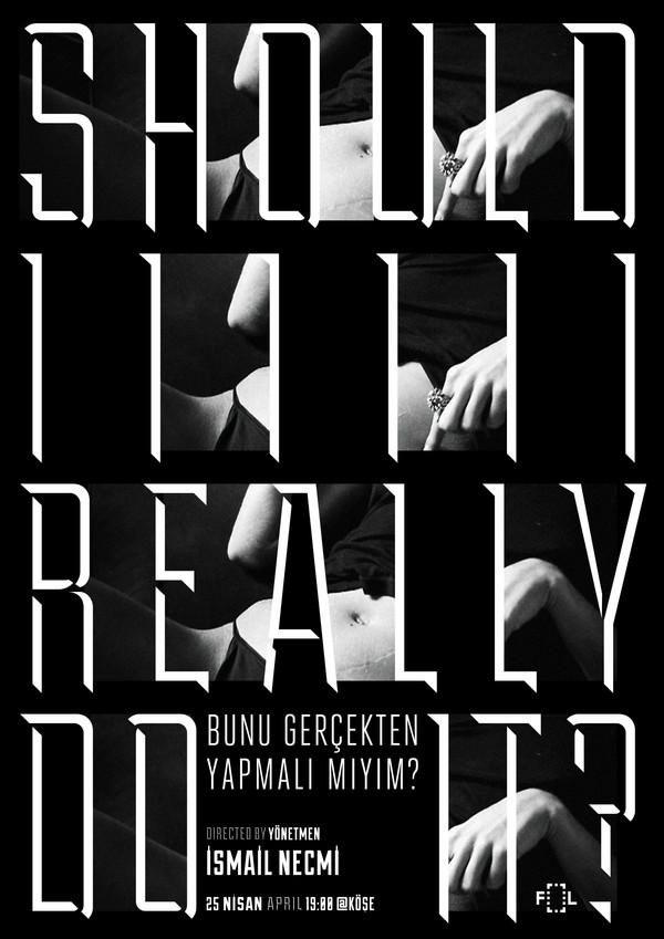 Ismail-Necmi-Should-I-Really-Do-It-Poster-Fol-Screening.jpg