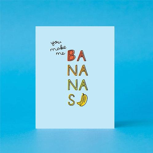 You Make Me Bananas