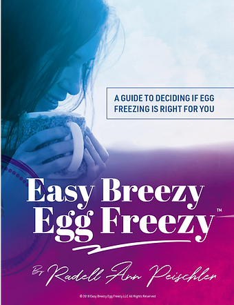 Egg Freezing Book - Easy Breezy Egg Freezy: A Guide to Deciding if Egg Freezing is Right for You
