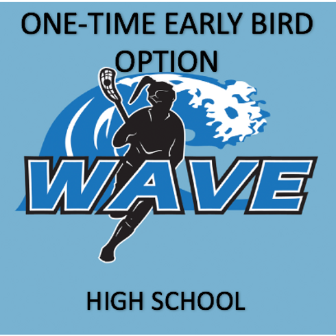 ONE-TME HIGH SCHOOL EARLY BIRD FULL SEASON