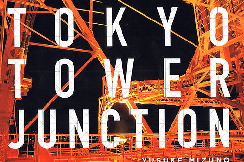 TOKYO TOWER JUNCTION / YUSUKE MIZUNO