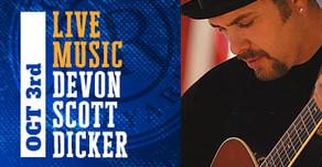 LIVE MUSIC w/ Devon Scott Dicker