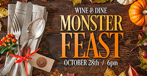 WINE & DINE : Monster Feast!
