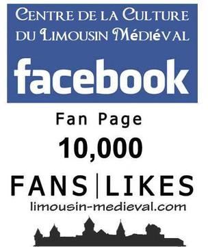 """Plus de 10 000 passionnés sur la page facebook """"Centre de la Culture du Limousin Médiéval"""""""