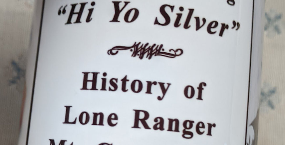 Coffee Mug Hi-Yo Silver History of the Lone Ranger Grand Opening