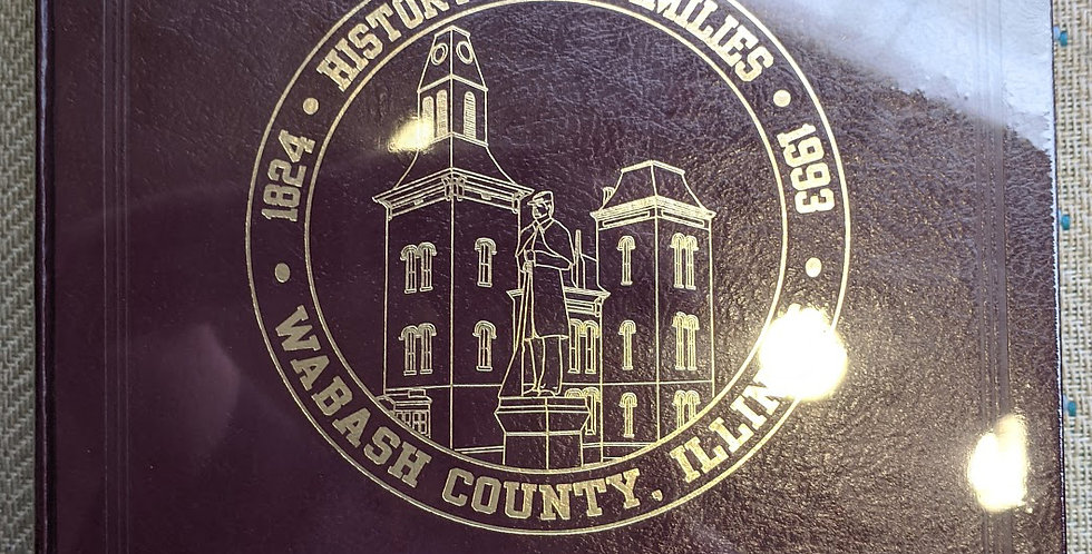 History and Families of Wabash County, Illinois