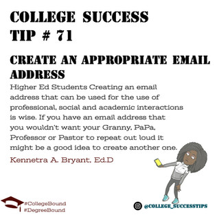 College Success Tip #71 - Create an Appropriate Email Address.