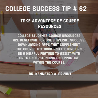 College Success Tip # 62 - Take Advantage of Course Resources.