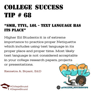 College Success Tip #68 - SMH, TTYL, LOL - Text Language Has its Place.