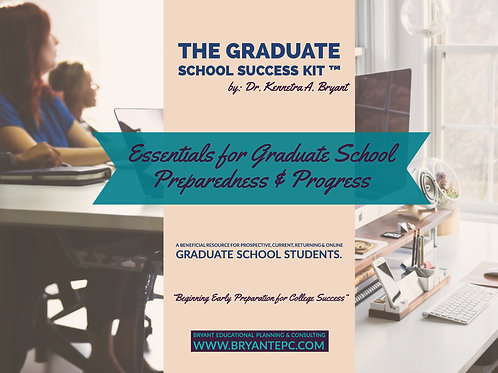 The Graduate School Success Kit™ by Dr. Kennetra A. Bryant