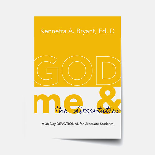 God Me and the Dissertation - Bible Study