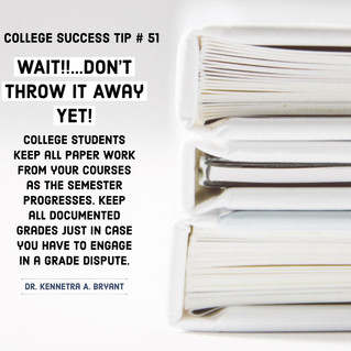 College Success Tip # 51 - Wait!! Don't Throw it Away Yet.