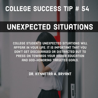 College Success Tip #54 - Unexpected Situations