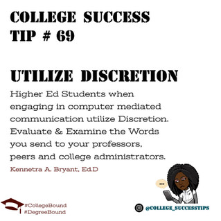 College Success Tip #69 - Utilize Discretion