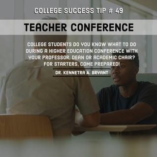 College Success Tip # 49 - Teacher Conference