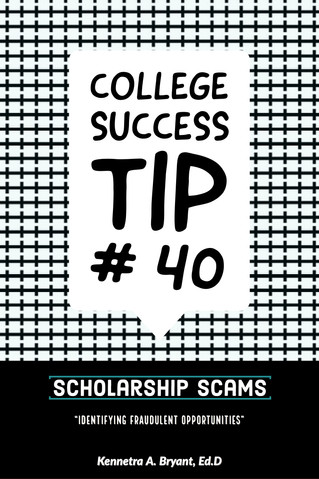 College Success Tip #40 - Scholarship Scams