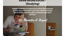 College Success Tip # 65 - Avoid Regression
