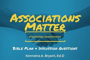 Associations Matter: Bible Plan & Discussion Questions
