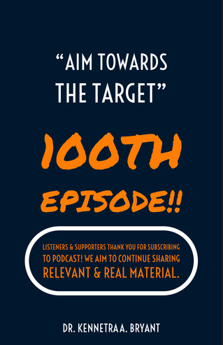 100th Episode - Aim Towards The Target