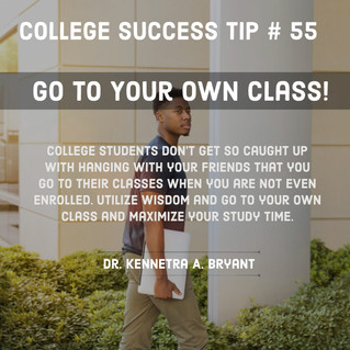 College Success Tip #55 - Go To Your Own Class!