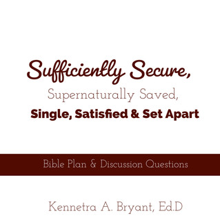 Sufficiently Secure, Supernaturally Saved, Single, Satisfied & Set Apart - Bible Plan