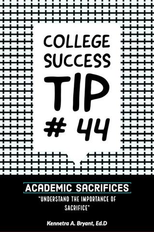 College Success Tip # 44 - Academic Sacrifices